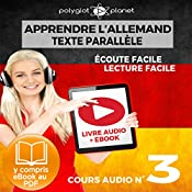 Apprendre l'Allemand - Écoute Facile - Lecture Facile - Texte Paralléle Cours Audio, No. 3 [Learn German - Easy Listening - Easy Reader - Parallel Text Audio Course, No. 3]: Lire et Écouter des Livres en Allemand |  Polyglot Planet