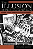 The Illusion of Public Opinion, George F. Bishop, 0742516458