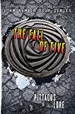 I Am Number Four 04. The Fall of Five by Pittacus Lore (1-Aug-2014) Paperback