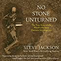 No Stone Unturned: The True Story of the World's Premier Forensic Investigators Audiobook by Steve Jackson Narrated by Kevin Pierce