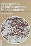 Approaches to Old Testament Interpretation, Goldingay, John, 087784366X