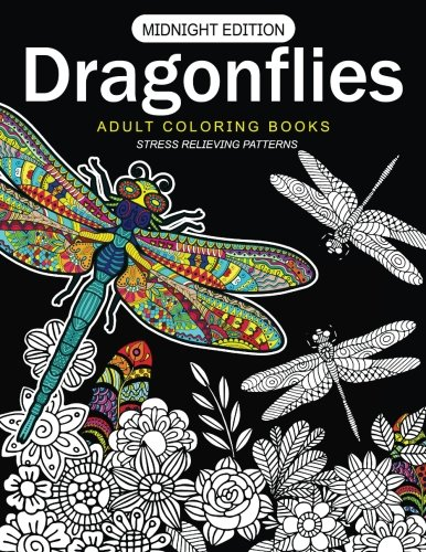 Dragonflies Adult Coloring Books Midnight Edition: Stess Relieving Patterns