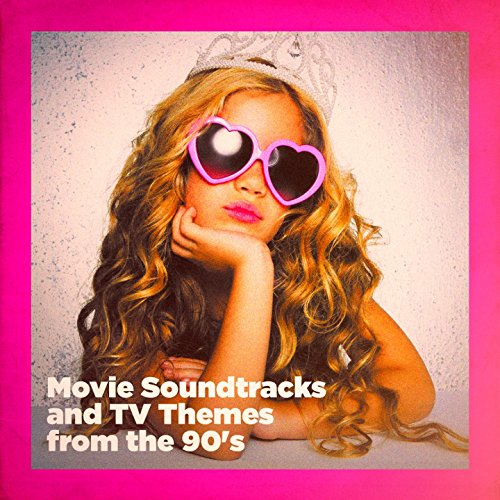 Movie Soundtracks and TV Themes from the 90's