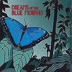 Dreams of the Blue Morpho | Meatball Fulton