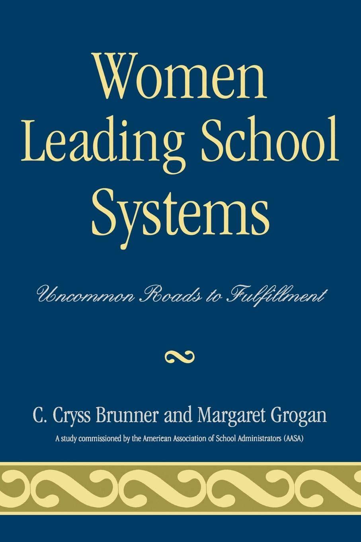 Read Online Women Leading School Systems: Uncommon Roads to Fulfillment pdf