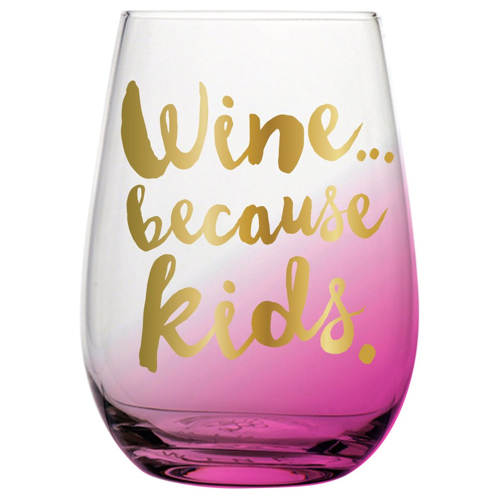 Slant Collections 20oz Stemless Wineglass ''Wine...Because Kids''