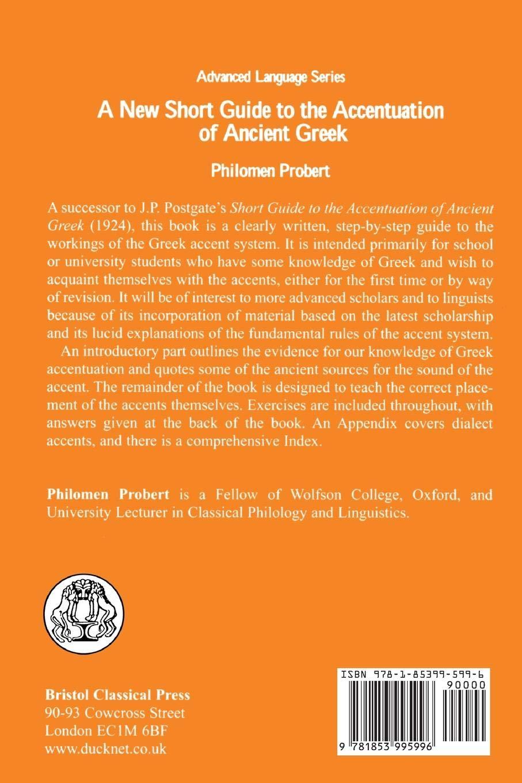 Amazon.com: New Short Guide to the Accentuation of Ancient Greek (BCP  Advanced Greek & Latin Language) (9781853995996): Philomen Probert: Books