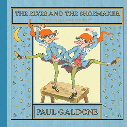 The Elves and the Shoemaker (Paul Galdone Classics) (The Elves And The Shoemaker Fairy Tale)