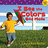 I See the Colors God Made, Laura Ann Miller, 0784720940