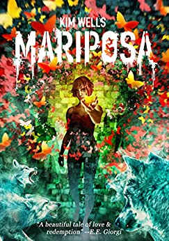 Mariposa: A Ghost Story (Children of Mariposa Book 1) by [Wells, Kim]
