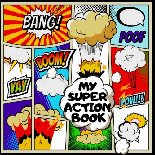 My Super Action Book: 100 page Book with Various Intricate Backgrounds for Make Your Own Manga, Cartoon, Comic book,  Anime and Graphic Novel fans.  Creative idea for all ages, Child, Teen & Adult.