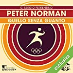 Peter Norman: Quello senza guanto (Olimpicamente) | G. Sergio Ferrentino