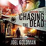 Chasing the Dead: Alex Stone Thrillers, Volume 2 | Joel Goldman