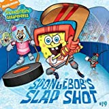 Spongebob's Slap Shot [SPONGEBOB SQUAREPANTS #19 8X8]
