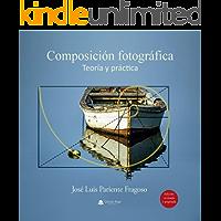 Composición Fotográfica: Teoría y Práctica