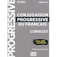 Conjugaison progressive du francais - Niveau débutant (A1/A2) - Corrigés - 2ème édition: Corriges debutant A1