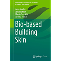 Bio-based Building Skin (Environmental Footprints and Eco-design of Products and Processes) (English Edition)
