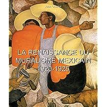 La Renaissance du Muralisme Mexicain 1920-1925 (French Edition)