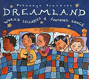 Dreamland: World Lullabies & Soothing Songs