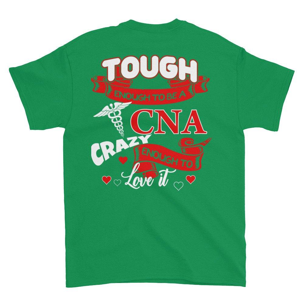 Crazy Enough to Love It Short Sleeve t-Shirt Arkansas Made Tough Enough to Be A CNA