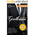 How to be a Gentleman: What Every Modern Man Needs to Know about Manners and Behaviors to Attract Women Now (The Modern Ladies & Gentlemen Guides Book 1)