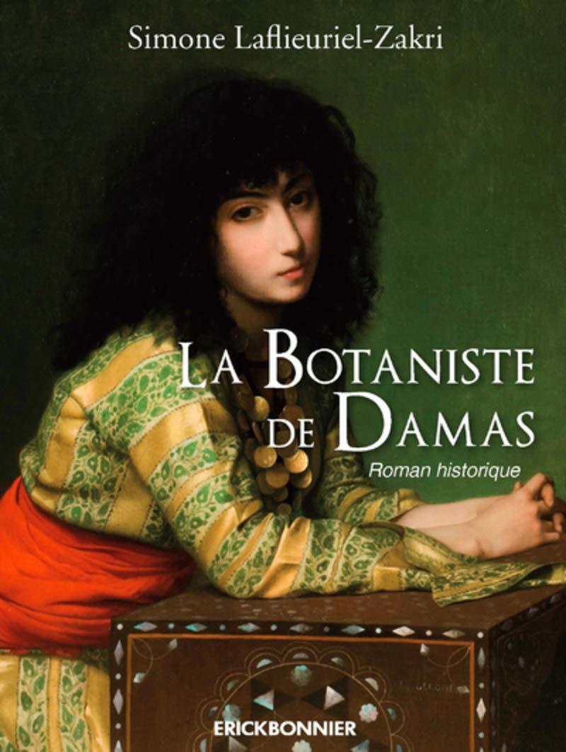 Amazon Fr La Botaniste De Damas Simone Lafleuriel Zakri