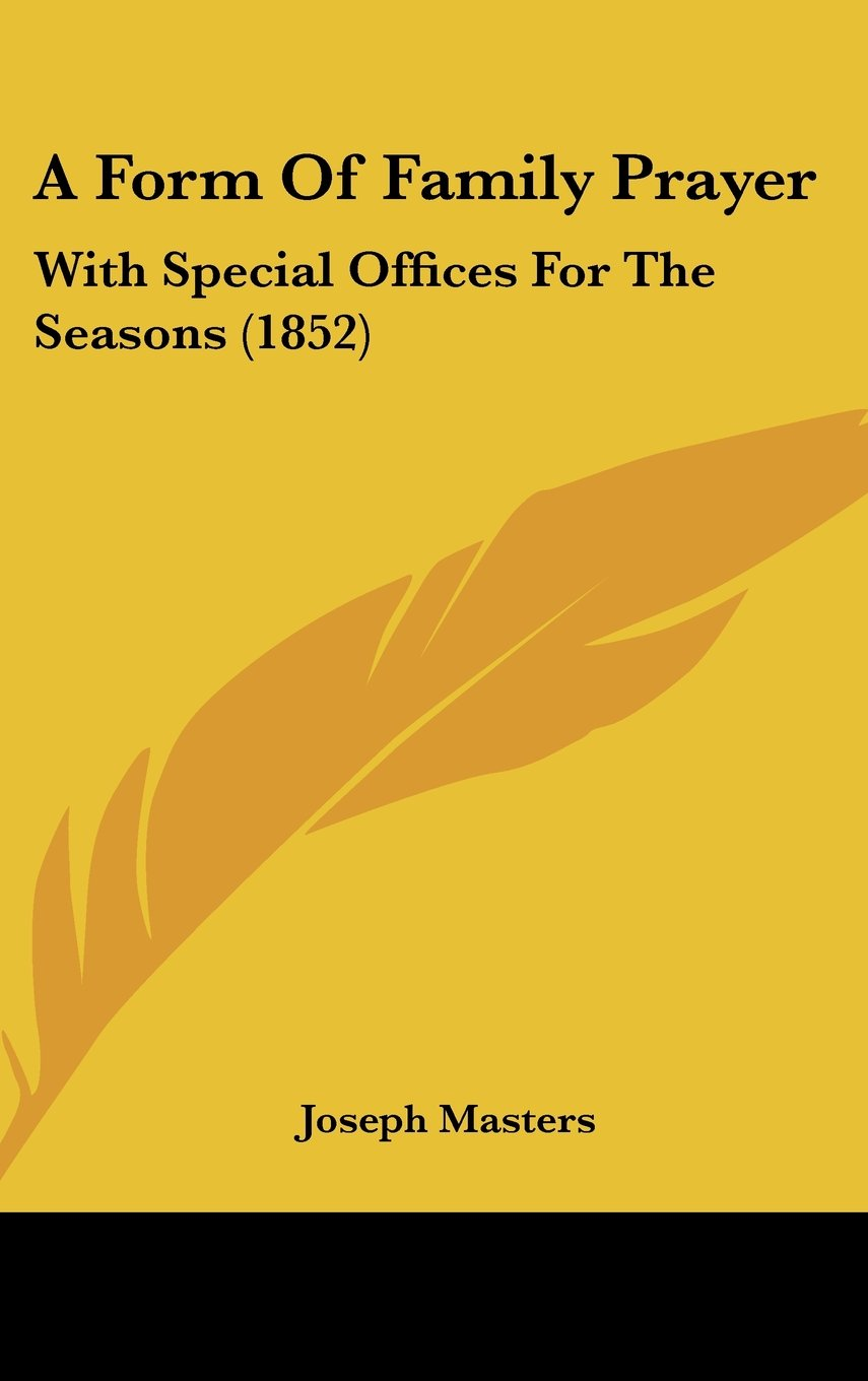 Download A Form of Family Prayer: With Special Offices for the Seasons (1852) pdf epub