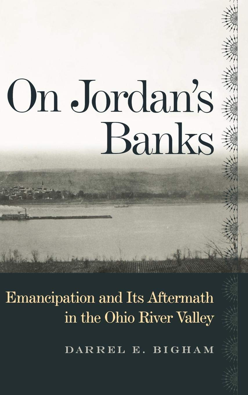 Download On Jordan's Banks: Emancipation and Its Aftermath in the Ohio River Valley (Ohio River Valley Series) pdf epub