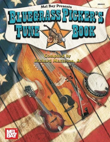 Tunes Bluegrass (Mel Bay Bluegrass Picker's Tune Book)