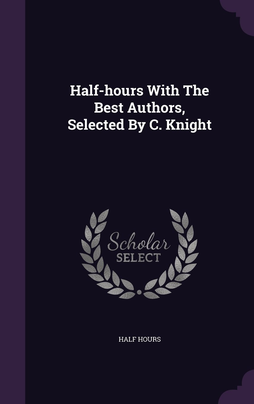Download Half-hours With The Best Authors, Selected By C. Knight pdf epub