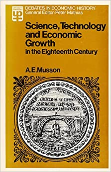 Science, Technology and Economic Growth in the Eighteenth Century (Universitys)