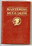 img - for Mastering Mule Deer (Hunter's Information Series) book / textbook / text book