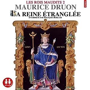 La reine étranglée (Les rois maudits 2) | Livre audio