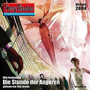 Die Stunde der Auguren (Perry Rhodan 2604) Hörbuch
