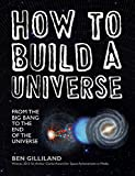 Book Cover for How to Build a Universe: From the Big Bang to the End of the Universe