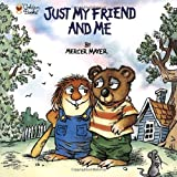 Just My Friend and Me, Mercer Mayer, 0307119475
