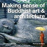 Making Sense of Buddhist Art and Architecture