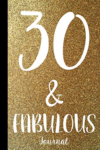 Pdf Self-Help 30 & Fabulous Journal: Thirtieth Birthday 1989 30 Years Old Blank Lined Paper Diary Notebook - Celebration Message Log Keepsake Milestone Memory Book To Write In Comments, Advice And Best Wishes
