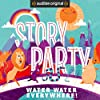 Story Party: Water Water Everywhere!