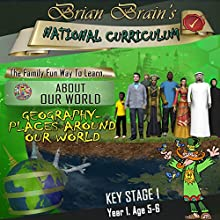 Brian Brain's National Curriculum - Geography - Places Around Our World Audiobook by Brian Brain Narrated by Brian Brain