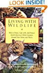Living with Wildlife: How to Enjoy, C...