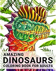 Amazing Dinosaurs: Coloring book for adults with dinosaurs with ornaments. Prehistoric Animals World