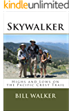 Skywalker: Highs and Lows on the Pacific Crest Trail (English Edition)