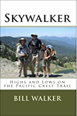 Skywalker: Highs and Lows on the Pacific Crest Trail Kindle Edition