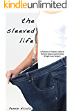 The Sleeved Life:  A Patient-to-Patient Guide on Vertical Sleeve Gastrectomy Weight Loss Surgery