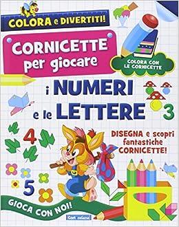 Amazonit I Numeri E Le Lettere Ediz Illustrata Aavv Libri