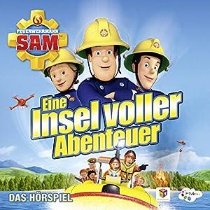 Eine Insel voller Abenteuer (Feuerwehrmann Sam, Folgen 90-94) Hörspiel