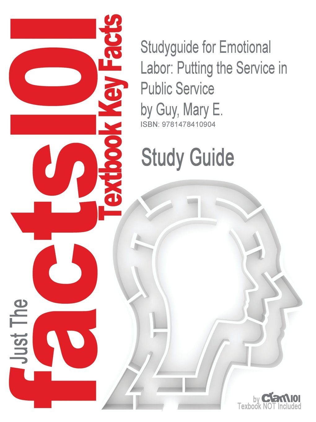 Studyguide for Emotional Labor: Putting the Service in Public Service by Guy,  Mary E., ISBN 9780765621160 Paperback – Import, 14 Jul 2012