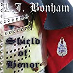 Shield of Honor: Shields of Honor, Book 1 | L. J. Bonham