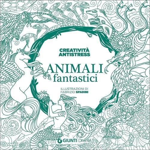 Animali Fantastici Art Therapy Creativita Antistress Disegni Da